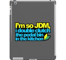 I'm so JDM, i double clutch the pedal bin (2) iPad Case/Skin