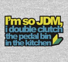 I'm so JDM, i double clutch the pedal bin (2) by PlanDesigner