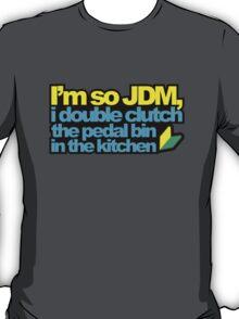 I'm so JDM, i double clutch the pedal bin (2) T-Shirt