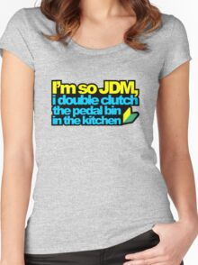 I'm so JDM, i double clutch the pedal bin (2) Women's Fitted Scoop T-Shirt