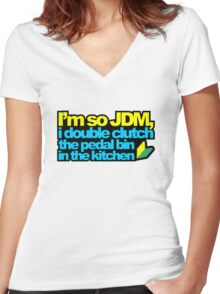 I'm so JDM, i double clutch the pedal bin (2) Women's Fitted V-Neck T-Shirt
