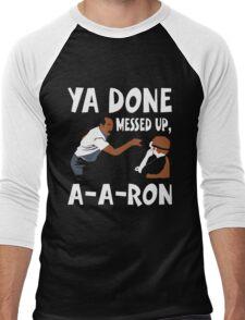 Ya Done Messed Up, A-A-Ron Funny T-Shirt Men's Baseball ¾ T-Shirt