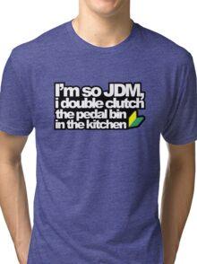 I'm so JDM, i double clutch the pedal bin (3) Tri-blend T-Shirt