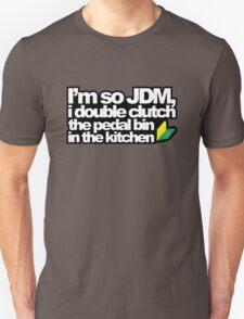 I'm so JDM, i double clutch the pedal bin (3) T-Shirt