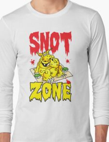 Snot Zone! Long Sleeve T-Shirt