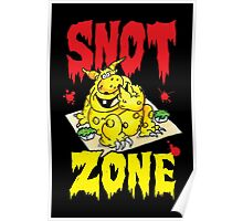 Snot Zone! Poster