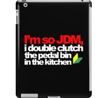 I'm so JDM, i double clutch the pedal bin (5) iPad Case/Skin