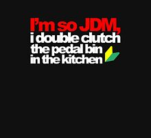 I'm so JDM, i double clutch the pedal bin (5) T-Shirt