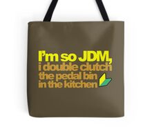 I'm so JDM, i double clutch the pedal bin (6) Tote Bag