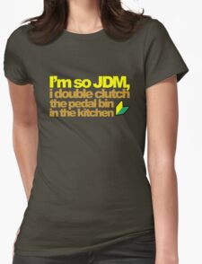I'm so JDM, i double clutch the pedal bin (6) Womens Fitted T-Shirt