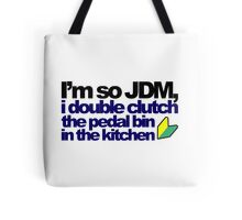 I'm so JDM, i double clutch the pedal bin (7) Tote Bag