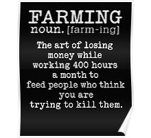 Farming Definition Funny T-shirt Poster