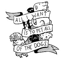 all i want is to pet all of the dogs Photographic Print