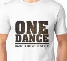 Drake one dance - t shirt Unisex T-Shirt