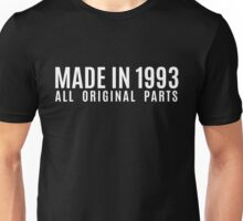 Made In 1993 All Original Parts Unisex T-Shirt