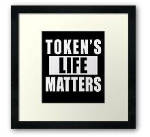 Token's Life Matters ( Framed Print