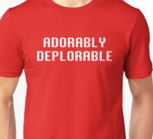 Adorably Deplorable Unisex T-Shirt