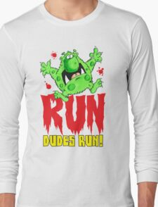 Run Dudes!Save yourselves, Halloween is coming!  Long Sleeve T-Shirt