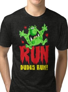 Run Dudes!Save yourselves, Halloween is coming!  Tri-blend T-Shirt