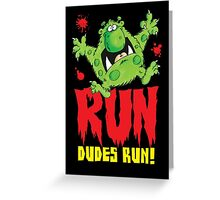 Run Dudes!Save yourselves, Halloween is coming!  Greeting Card