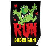 Run Dudes!Save yourselves, Halloween is coming!  Poster