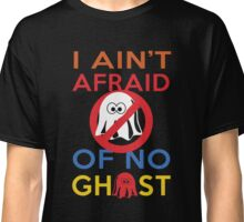 Halloween Shirt - i ain't afraid of no ghost Classic T-Shirt