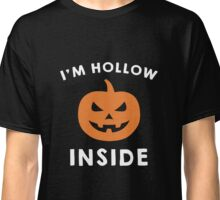 Halloween Shirt - i'm hollow inside Classic T-Shirt
