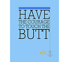 Have the courage to touch the butt - Finding Nemo Photographic Print