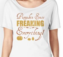 Pumpkin Spice Everything Women's Relaxed Fit T-Shirt
