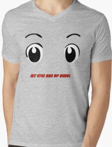 My eyes are up here! Mens V-Neck T-Shirt