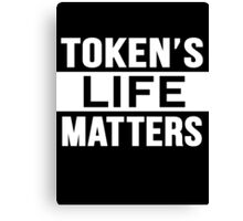Token's LIFE Matters Movement Canvas Print