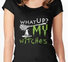Halloween Shirt - what up? my witches Women's Fitted Scoop T-Shirt