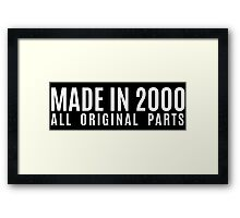 Made In 2000 All Original Parts Framed Print