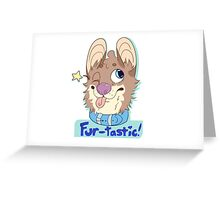 Fur-Tastic! Greeting Card