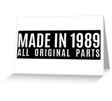 Made In 1989 All Original Parts Greeting Card