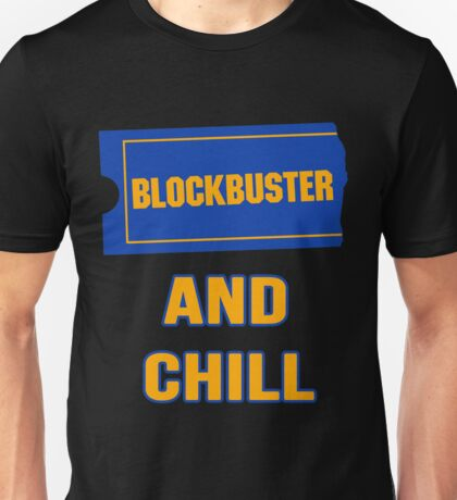 Blockbuster and Chill Unisex T-Shirt
