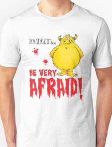 Be afraid Simon Unisex T-Shirt
