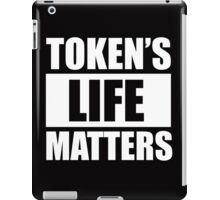 token's life matters - south park iPad Case/Skin