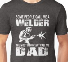 Welder Dad 2 - LIMITED TIME ONLY Unisex T-Shirt