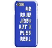 OK Blue Jays Let's Play Ball iPhone Case/Skin