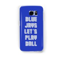 OK Blue Jays Let's Play Ball Samsung Galaxy Case/Skin