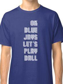 OK Blue Jays Let's Play Ball Classic T-Shirt