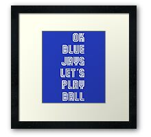 OK Blue Jays Let's Play Ball Framed Print