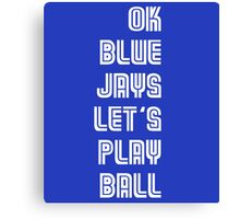 OK Blue Jays Let's Play Ball Canvas Print