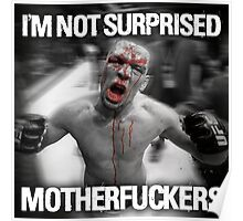 Nate Diaz - Not Surprised Motherfuckers Poster