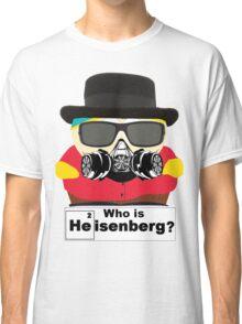 Who is Heisenberg? Classic T-Shirt