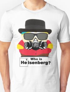 Who is Heisenberg? T-Shirt