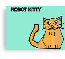 ROBOT KITTY MEOW !!! Canvas Print