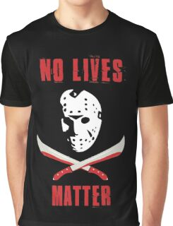 No Lives Matter Graphic T-Shirt
