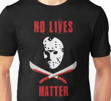 No Lives Matter Unisex T-Shirt